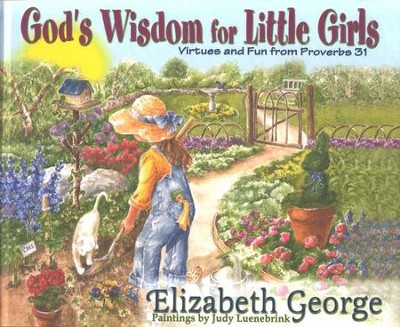 God's Wisdom for Little Girls: Virtues and Fun From  Proverbs 31  -     By: Elizabeth George