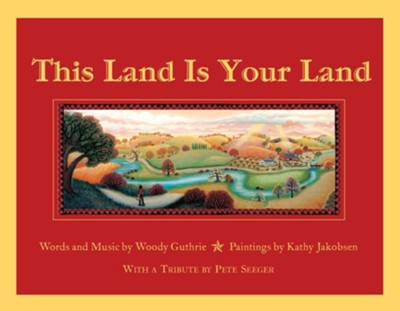 This Land is Your Land: 10th Anniversary Special   Edition, includes Commemorative Poster  -     By: Woody Guthrie