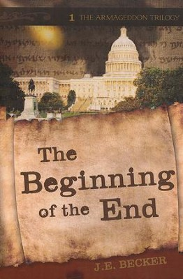The Beginning Of The End: The Armageddon Trilogy  -     By: J.E. Becker