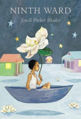Ninth Ward    -     By: Jewell Parker Rhodes