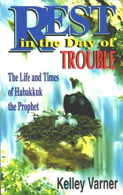 Rest in the Day of Trouble   -     By: Kelley Varner