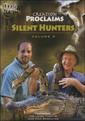 Silent Hunters, Volume 3--Creation Proclaims Series   -     By: Dr. Jobe Martin, Dan Breeding