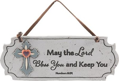 May the Lord Bless and Keep You, Numbers 6:24, Hanging Plaque with Cross  -
