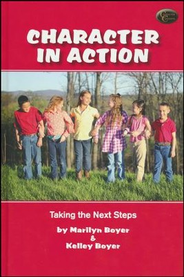 Character in Action: Taking the Next Steps   -     By: Marilyn Boyer, Kelley Boyer