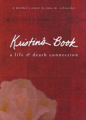 Kristin's Book: A Life And Death Connection   -     By: Rose M. Schneider
