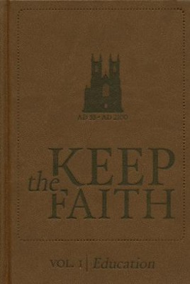 Keep The Faith Vol. 1-Education             -     By: Kevin Swanson