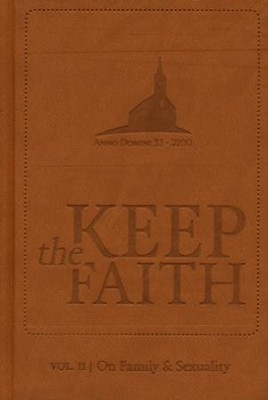 Keep The Faith, Vol. 2: On Family and Sexuality  -     By: Kevin Swanson