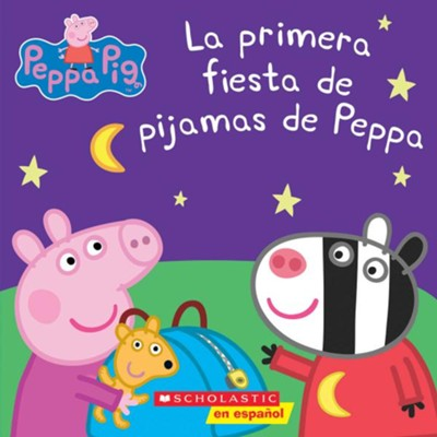 Peppa Pig: La primera fiesta de pijamas de Peppa - Spanish  -     Illustrated By: Eone