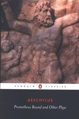 Prometheus Bound and Other Plays   -     By: Aeschylus, Philip Vellacott