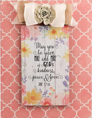 May You Be Given More and More of God's Kindness, Peace & Love, Jude 1:2, Layered Plaque  -