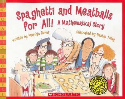 Spaghetti and Meatballs for All! A Mathematical Story   -     By: Marilyn Burns