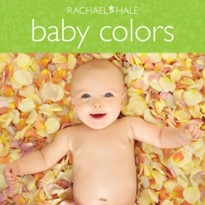 Baby Colors  -     By: Rachael Hale