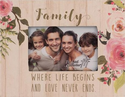 Family, Where Life Begins and Love Never Ends Photo Frame  -
