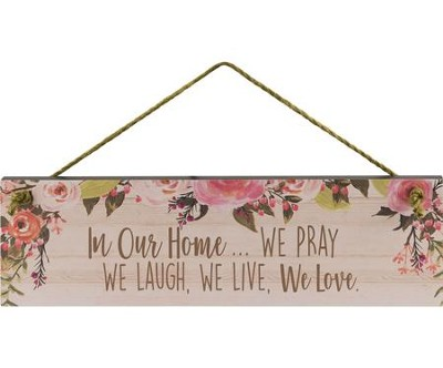 In Our Home: We Pray, We Laugh...             -