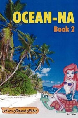 Ocean-Na Book 2  -     By: Pam Persad-Nebit