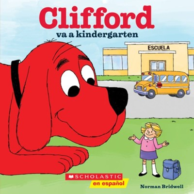 Clifford va a kindergarten - Spanish  -     By: Norman Bridwell