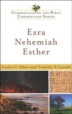 Ezra, Nehemiah, Esther: Understanding the Bible Commentary Series  -     By: Leslie C. Allen, Timothy S. Laniak