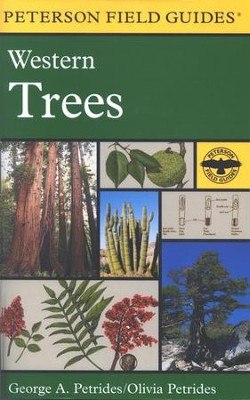 Peterson Field Guides: Western Trees   -     Edited By: Roger Tory Peterson     By: George A. Petrides     Illustrated By: Olivia Patrides