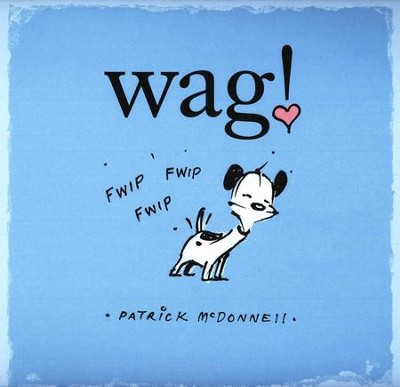 Wag!  -     By: Patrick McDonnell