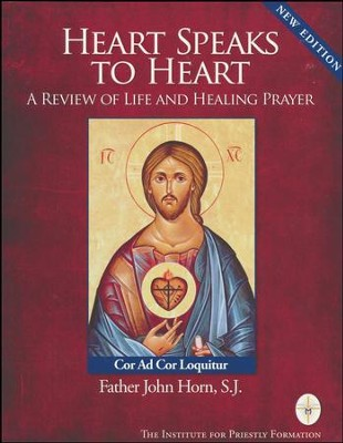 Heart Speaks to Heart  -     By: Father John Horn S.J.