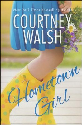 Hometown Girl  -     By: Courtney Walsh