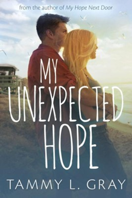 My Unexpected Hope  -     By: Tammy L. Gray