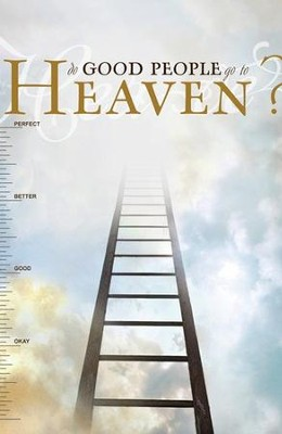 Do Good People Go to Heaven? (KJV), Pack of 25 Tracts   -     By: Good News Publishers