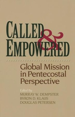 Called & Empowered: Global Mission in Pentecostal Perspective   -     By: Murray W. Dempster, Byron D. Klaus, Douglas Petersen