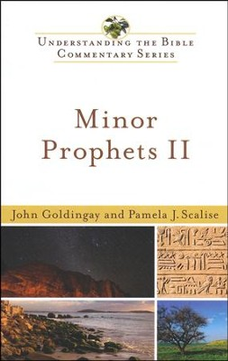 Minor Prophets, Volume 2: Understanding the Bible Commentary Series  -     By: John Goldingay, Pamela Scalise