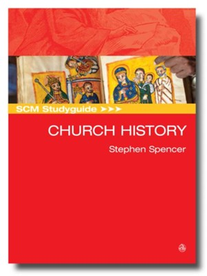 SCM Studyguide Church History  -     By: Stephen Spencer