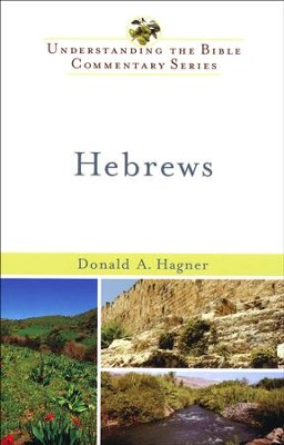 Hebrews: Understanding the Bible Commentary Series   -     By: Donald A. Hagner