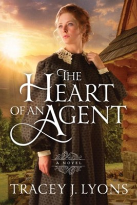 The Heart of an Agent  -     By: Tracey J. Lyons
