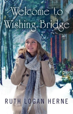 Welcome to Wishing Bridge  -     By: Ruth Logan Herne