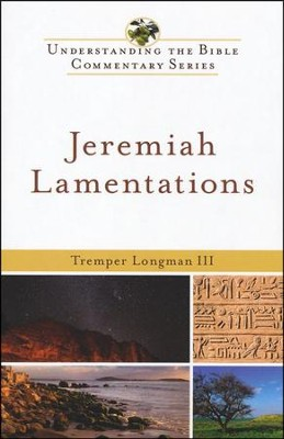 Jeremiah & Lamentations: Understanding the Bible Commentary Series  -     By: Tremper III Longman
