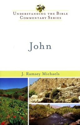 John: Understanding the Bible Commentary Series   -     By: J. Ramsey Michaels