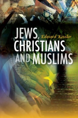 Jews, Christians and Muslims  -     By: Edward Kessler