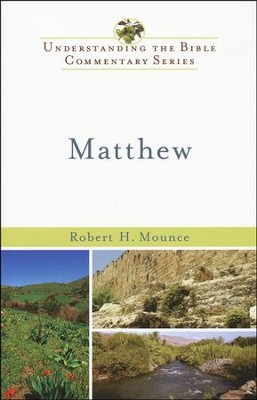 Matthew: Understanding the Bible Commentary Series   -     By: Robert Mounce