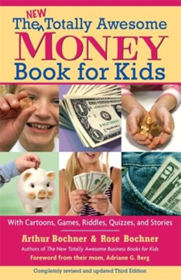 New Totally Awesome Money Book For Kids  -     By: Arthur Bochner, Rose Bochner, Adriane G. Berg