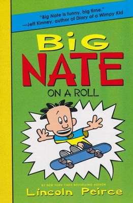 Big Nate on a Roll  -     By: Lincoln Peirce     Illustrated By: Lincoln Peirce