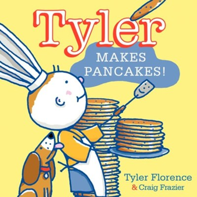 Tyler Makes Pancakes!  -     By: Tyler Florence     Illustrated By: Craig Frazier