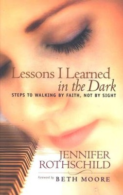 Lessons I Learned in the Dark  -     By: Jennifer Rothschild
