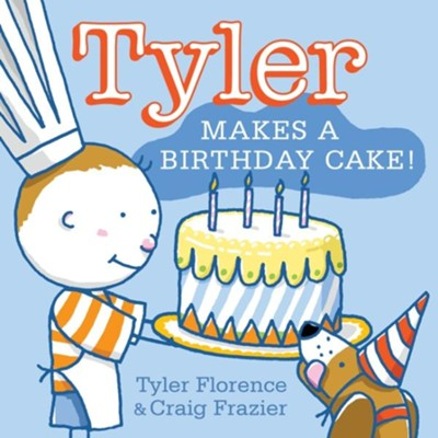 Tyler Makes a Birthday Cake!  -     By: Tyler Florence     Illustrated By: Craig Frazier