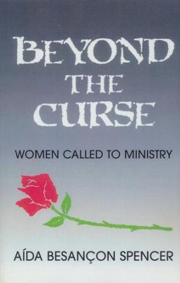 Beyond the Curse: Women Called to Ministry   -     By: Aida Besancon Spencer