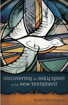 Discovering the Holy Spirit in the New Testament   -     By: Keith Warrington