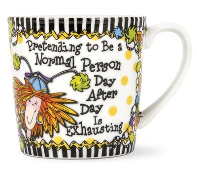 Pretending to Be a Normal Person--Porcelain Mug  -     By: Suzy Toronto