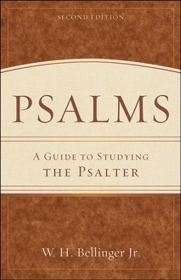 Psalms: A Guide to Studying the Psalter, 2nd Edition  -     By: W.H. Bellinger