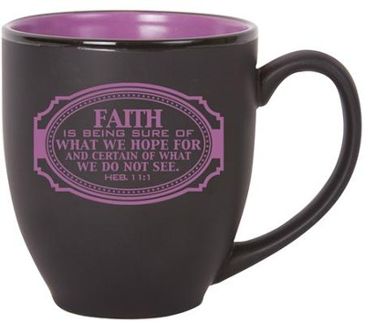 Faith Is Being Sure Mug  -