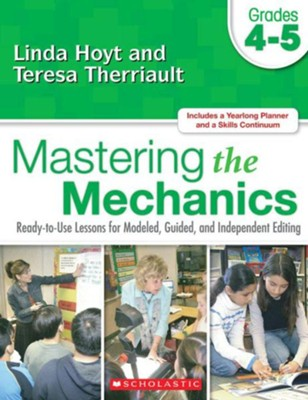 Mastering the Mechanics: Grades 4-5  -     By: Linda Hoyt, Teresa Therriault
