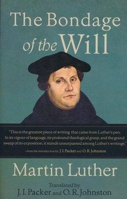 The Bondage of the Will [Baker Books]   -     Translated By: J.I. Packer     By: Martin Luther