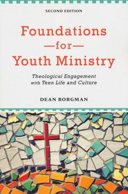 Foundations for Youth Ministry, 2nd edition  -     By: Dean Borgman